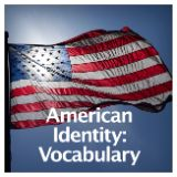 Social Studies American History American Identity American Identity: Vocabulary