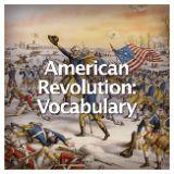 Social Studies American History American Revolution American Revolution: Vocabulary
