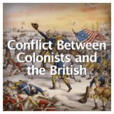 Social Studies American History American Revolution Conflict Between Colonists and the British