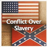 Social Studies American History Civil War Through 1900 Conflict Over Slavery