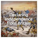 Social Studies American History American Revolution Declaring Independence from Britain