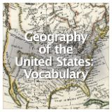 Social Studies American History Geography of the United States Geography of the United States: Vocabulary