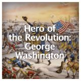 Social Studies American History American Revolution Hero of the Revolution: George Washington