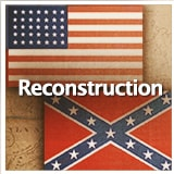 Social Studies American History Civil War Through 1900 Reconstruction