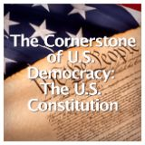 Social Studies American History Constitution and Government The Cornerstone of U.S. Democracy: The U.S. Constitution