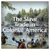 Social Studies American History Colonial America The Slave Trade in Colonial America
