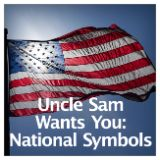Social Studies American History American Identity Uncle Sam Wants You: National Symbols