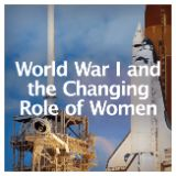 Social Studies American History The United States in the 20th Century World War I and the Changing Role of Women
