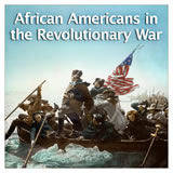 US History The Revolutionary Era African Americans in the Revolutionary War