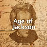 U.S. History Age of Jackson