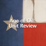 Texas History Age of Oil: Unit Review