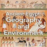 Social Studies Middle School Ancient Egypt: Geography and Environment