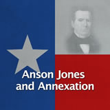 Texas History Revolution and the Texas Republic Anson Jones and Annexation