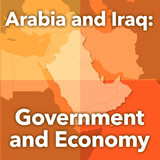 World Cultures North Africa and the Middle East Arabia and Iraq: Government and Economy