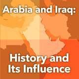 World Cultures North Africa and the Middle East Arabia and Iraq: History and Its Influence