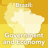 World Cultures South America Brazil: Government and Economy