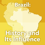 World Cultures South America Brazil: History and Its Influence