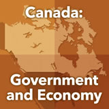 World Cultures North America Canada: Government and Economy