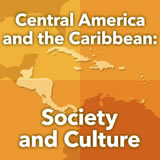 World Cultures Central America Central America and the Caribbean: Society and Culture