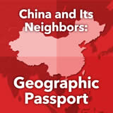World Cultures East Asia China and Its Neighbors: Geographic Passport