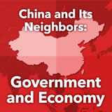 World Cultures East Asia China and Its Neighbors: Government and Economy
