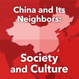 World Cultures East Asia China and Its Neighbors: Society and Culture