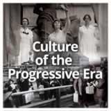 US History (11th) Progressive Era Culture of the Progressive Era