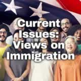 Civics Citizen Participation and Government Current Issues: Views on Immigration