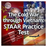 US History (11th) Early Cold War Through Vietnam Early Cold War Through Vietnam: STAAR Review