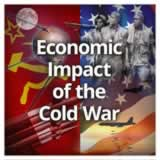 US History (11th) Early Cold War Through Vietnam Economic Impact of the Cold War
