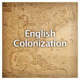 US History European Colonization English Colonization
