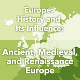 World Cultures Europe Europe: History and Its Influence: Ancient, Medieval, and Renaissance Europe