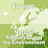 World Cultures Europe Europe: Natural Resources and the Environment