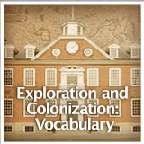 US History European Colonization European Colonization of North America: Vocabulary