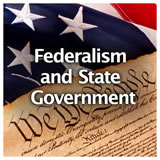 U.S. History U.S. U.S. Government Review Federalism and State Government