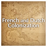 US History European Colonization French and Dutch Colonization