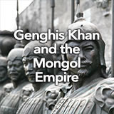 Social Studies Middle School Genghis Khan and the Mongol Empire