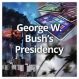 US History (11th) Contemporary America George W. Bush's Presidency