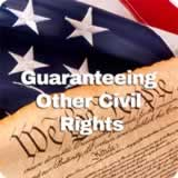Civics Foundations of American Government Guaranteeing Other Civil Rights