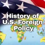 Civics The United States and World Affairs History of U.S. Foreign Policy