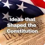 Civics Foundations of American Government Ideas that Shaped the Constitution