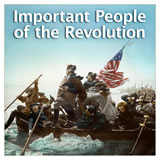 US History The Revolutionary Era Important People of the Revolution