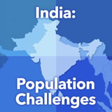 World Cultures South and Southeast Asia India: Population Challenges