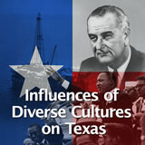 Texas History Conservatism and Contemporary Texas Influences of Diverse Cultures on Texas
