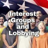 Civics Citizen Participation and Government Interest Groups and Lobbying