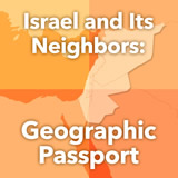 World Cultures North Africa and the Middle East Israel and Its Neighbors: Geographic Passport