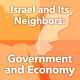 World Cultures North Africa and the Middle East Israel and Its Neighbors: Government and Economy