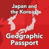 World Cultures East Asia Japan and the Koreas: Geographic Passport