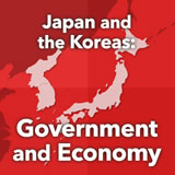 World Cultures East Asia Japan and the Koreas: Government and Economy