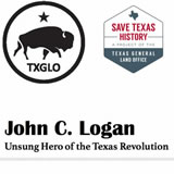Texas History Revolution and the Texas Republic John C. Logan: Unsung Hero of the Texas Revolution